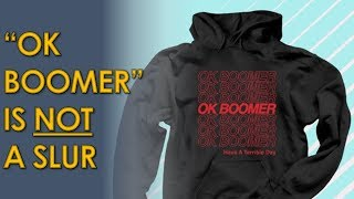No, OK Boomer is not an ageist slur