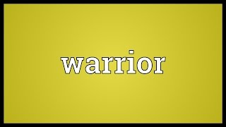 Warrior Meaning
