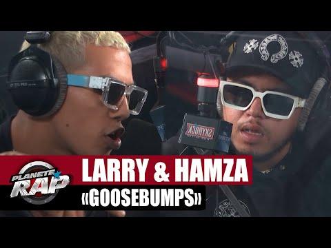 Youtube: [EXCLU] Larry feat. Hamza«Goosebumps» #PlanèteRap