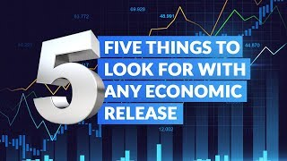 Five Things to Look For With Any Economic Release