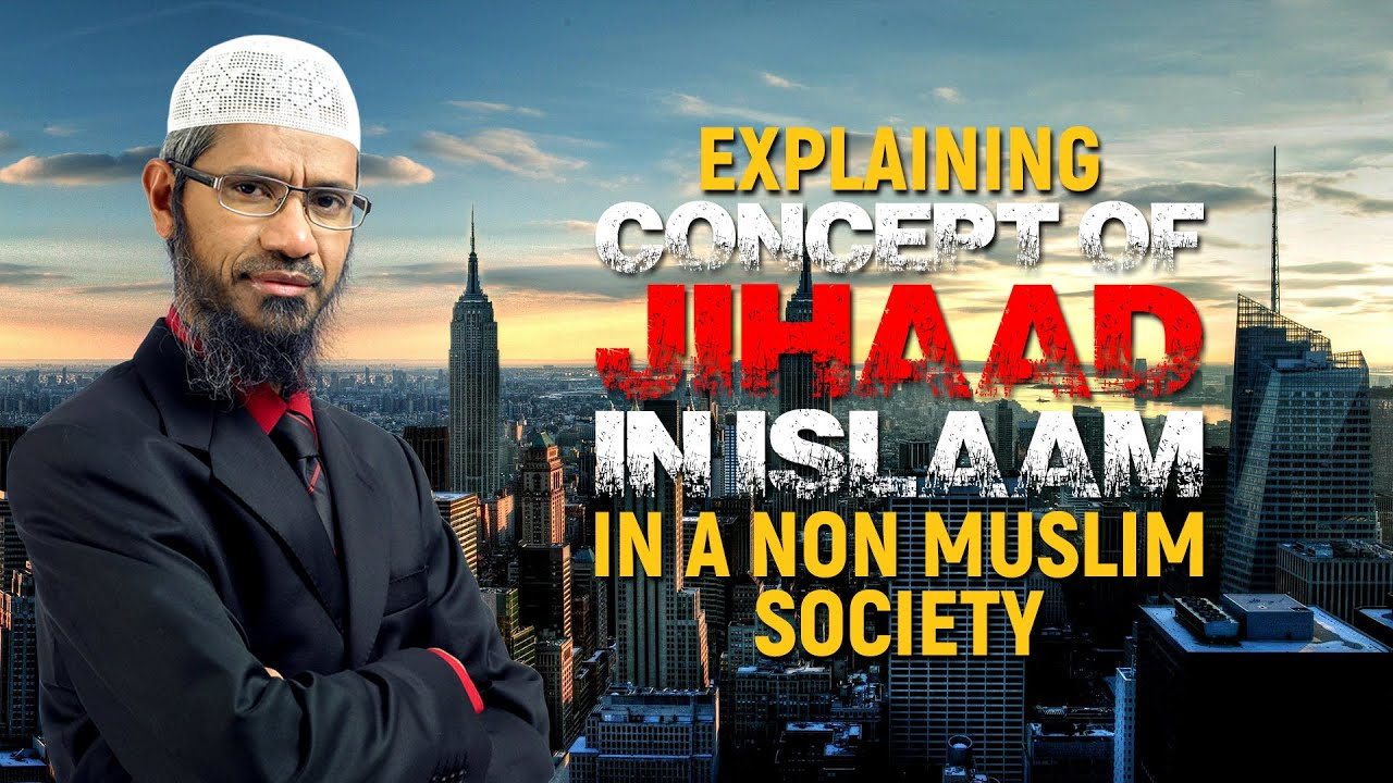 Explaining Concept of Jihaad in Islam in a Non Muslim Society - Dr Zakir Naik