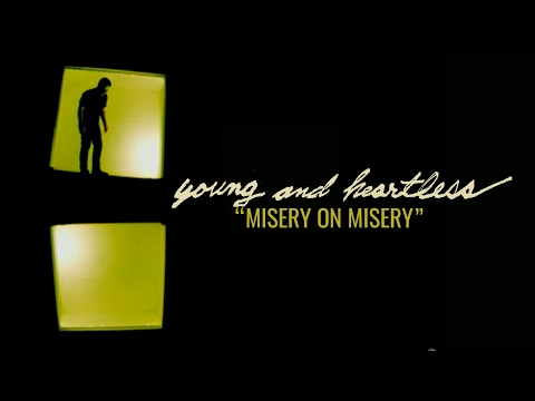 Young and Heartless - Misery on Misery (Official Music Video)