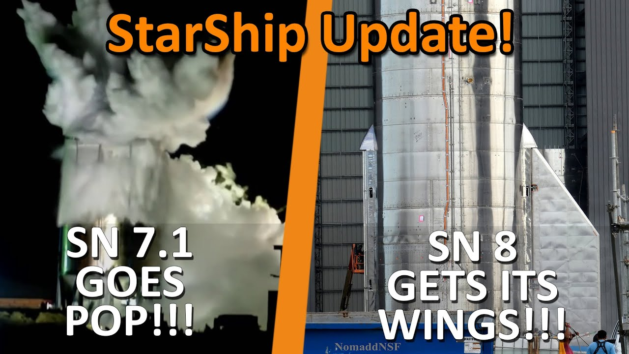 SpaceX Starship Update - SN 7.1 Goes Pop / SN 8 Gets It's Wings!