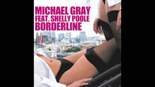 Michael Gray feat Shelly Poole - Borderline (Radio Edit)