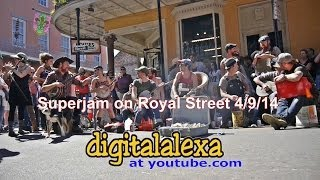 "Superjam ""Who Walks In When I Walk Out"" on Royal St - 4/9/2014  - MORE at DIGITALALEXA channel"