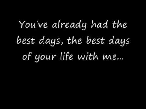 Best days of your life.