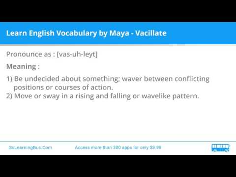 Learn English Vocabulary by Maya - Vacillate