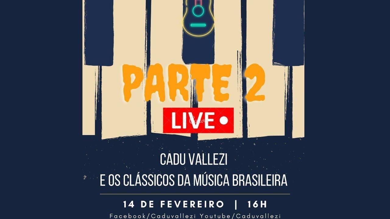 Cadu Vallezi Classicos Da Musica Brasileira Live In Cv Studio Youtube