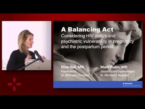 Dr.s Elise Hall & Mark Yudin- A balancing act: HIV status and vulnerability in pregnancy