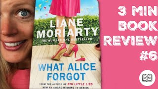 3 Minute Book Review #6 | What Alice Forgot - Liane Moriarty
