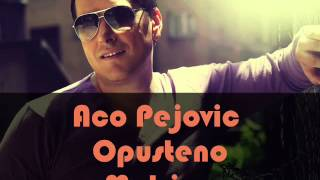 Aco Pejovic - Opusteno (Matrica)