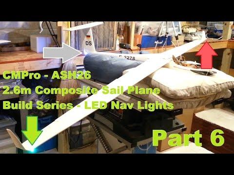 CMPro - ASH26 - 2.6m Composite Sail Plane - Build Series - LED Nav Lights - Part 6