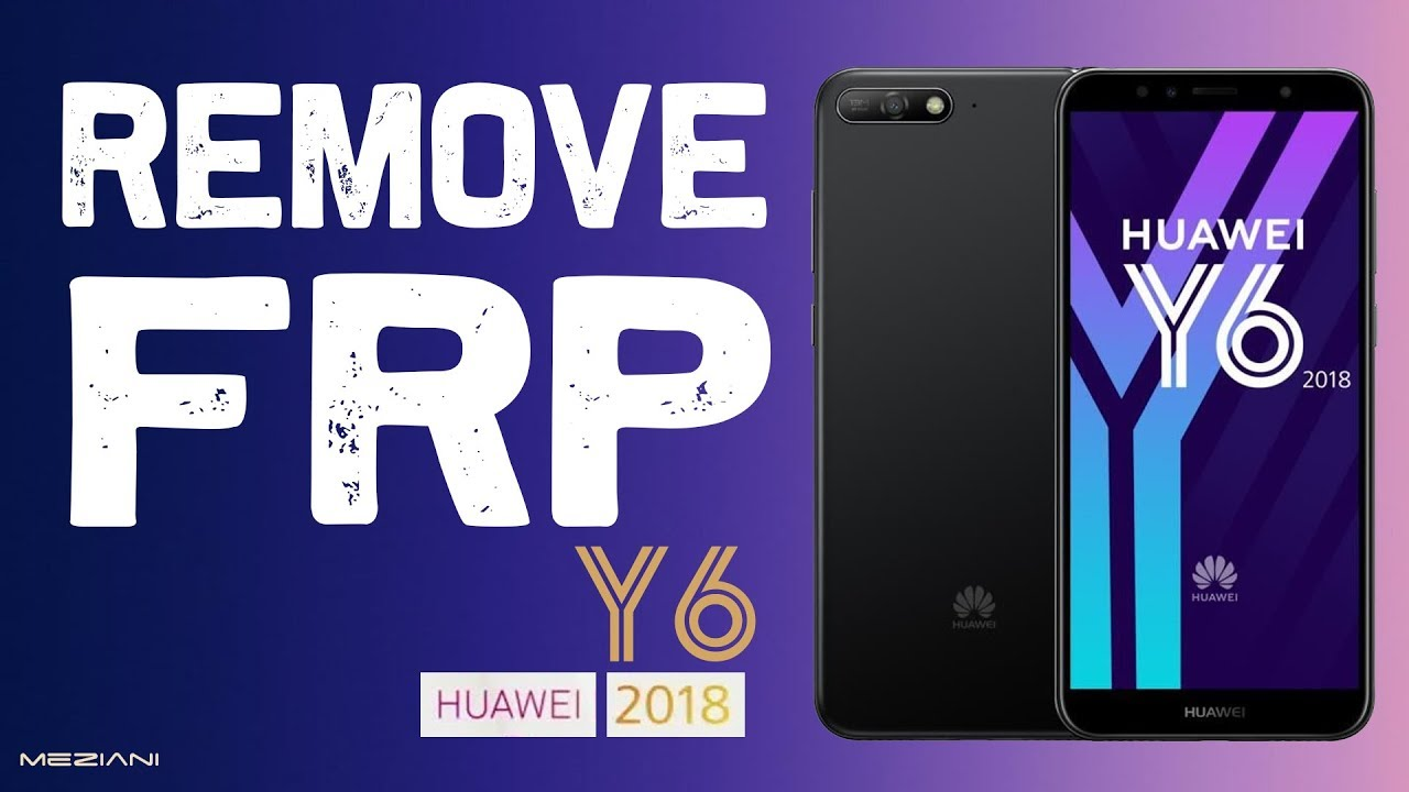 HUAWEI Y6 2018 : Bypass Google Account without computer