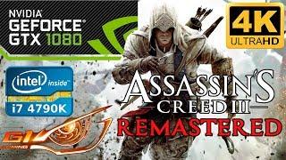 ASSASSIN'S CREED III REMASTERED- 4K - GTX 1080 - I7 4790K