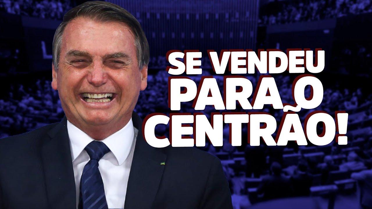 Bolsonaro se vendeu para o CENTRÃO! - YouTube