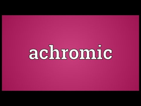Achromic Meaning