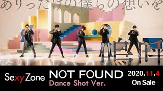 Sexy Zone/「NOT FOUND」 Dance Shot Ver.(YouTube edit)