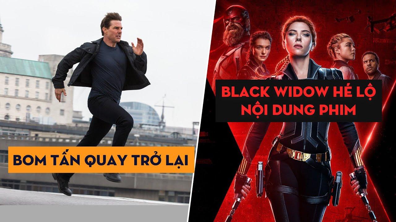 Phê Phim News: Một Loạt Phim Bom Tấn Bấm Máy Trở Lại | Sự Chuyển Giao Của Black Widow