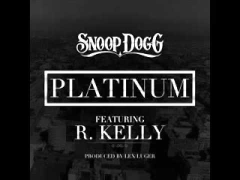 Snoop Dogg  Platinum Feat R Kelly New Song 2011