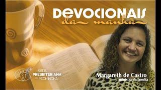Regozijo sempre - 1 Tessalonicenses 5:16 - Margareth Castro - Igreja Presbiteriana do Pechincha