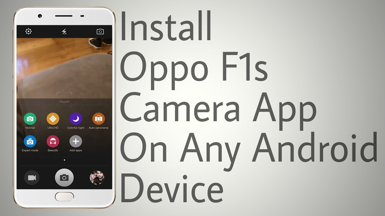 Install Oppo F1s Camera on Any Android Device