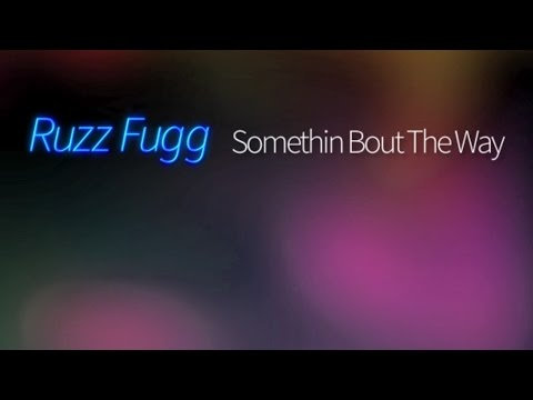 Ruzz Fugg - Somethin Bout The Way