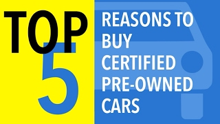 Top 5 Reasons to Buy Certified Pre-Owned Cars - CARFAX thumbnail