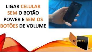 Ligar celular sem o botão power e sem os botões de volume serve para a maioria dos celulares