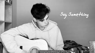 Say Something (cover by Mikuláš Hrbáček)