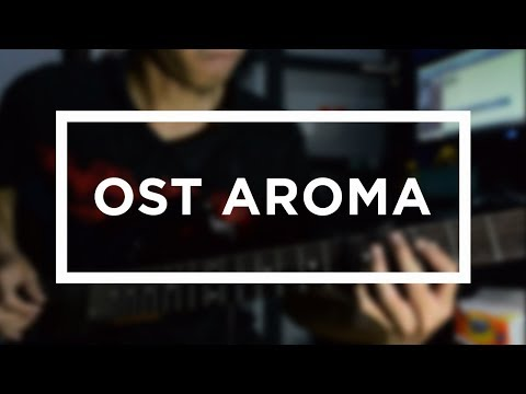 OST Aroma Indosiar - Guitar Version + Improved
