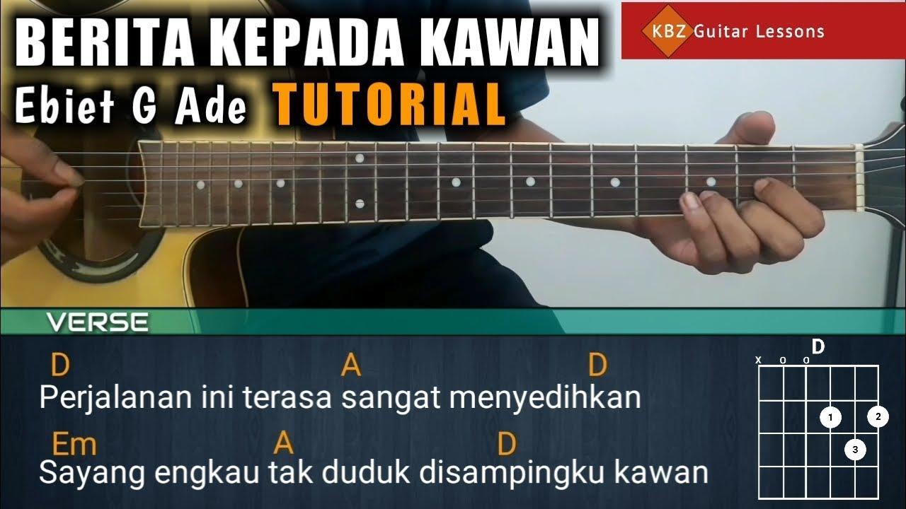 Ebiet G Ade Berita Kepada Kawan Tutorial Gitar Chord Petikan Strumming Youtube