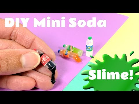 DIY Miniature Soda Bottles  - with Slime Inside!