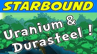 Starbound - E12 - Uranium & Durasteel UPGRADES! (1080p Gameplay / Walkthrough)