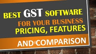 Which SOFTWARE to use in GST| GST SOFTWARE COMPARISON |Price, Features, REQUIREMENTS, ADVANTAGES etc
