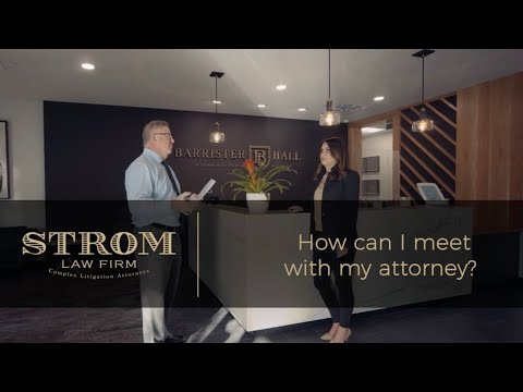 How can I meet with my attorney? | Strom Law Firm, LLC