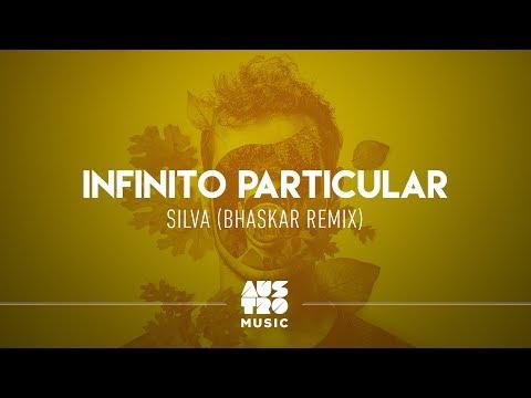 Silva - Infinito Particular Bhaskar Remix Austro Motion
