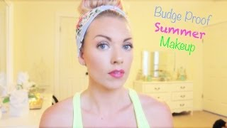 ❤ Budge Proof Summer Makeup ❤