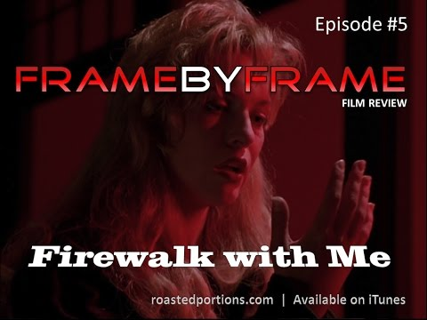 Frame By Frame - Episode 5 - FIRE WALK WITH ME (Twin Peaks Movie)