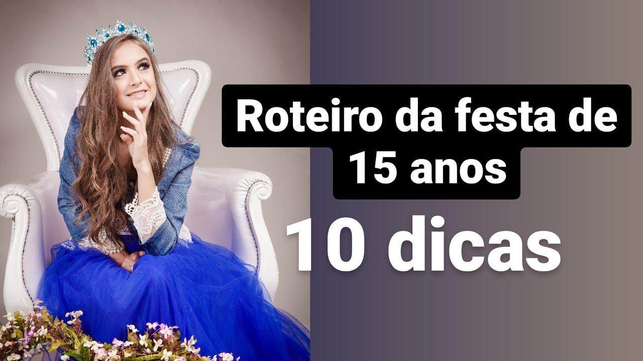 ROTEIRO E CERIMONIAL DO DIA DA FESTA DE 15 ANOS / FESTA DE DEBUTANTE / DICAS DE FESTA DE 15 ANOS