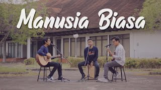 Yovie & Nuno - Manusia Biasa (Acoustic Cover By Sebaya Project)
