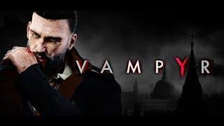 Let's Play Vampyr - S9 P1 - Vampire hunter!