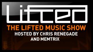 Lifted Music Show 022 - hosted by Chris Renegade & Memtrix