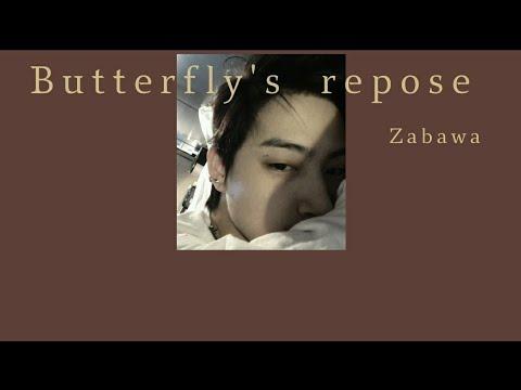 [THAISUB] Butterfly's repose - Zabawa (slowed ) *เนื้อหาฮีลคนเป็นโรคซึมเศร้า*