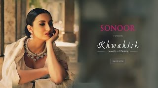 Sonoor Presents Khwahish - Jewels of Desire