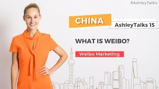 What Is Weibo - Ashley Talks 15
