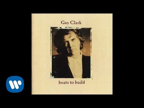 Guy Clark - Boats to Build
