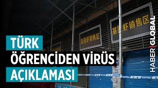 Wuhan'daki Türk Öğrenci Korona Virüsü Karantinasını Anlattı