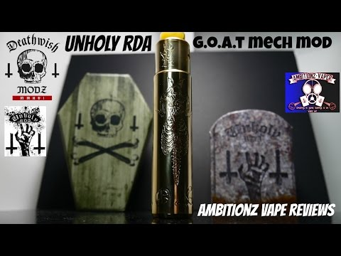 Deathwish Modz {Goat Mech Mod} & {Unholy RDA} Review & Build | Hits Deathly!