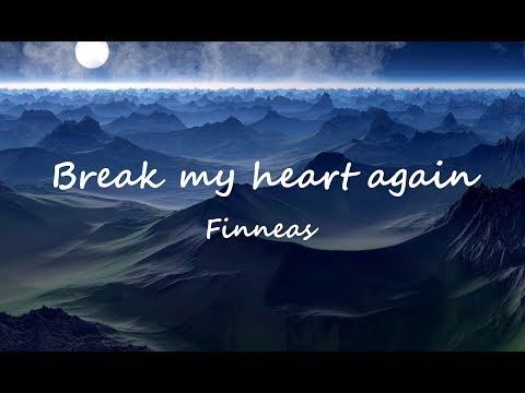 Finneas - Break My Heart Again (Lyrics)