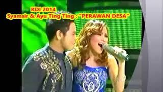 (1,05)    Syamsir & Ayu Ting Ting : PERAWAN DESA -  Kenangan Konser KDI 2014